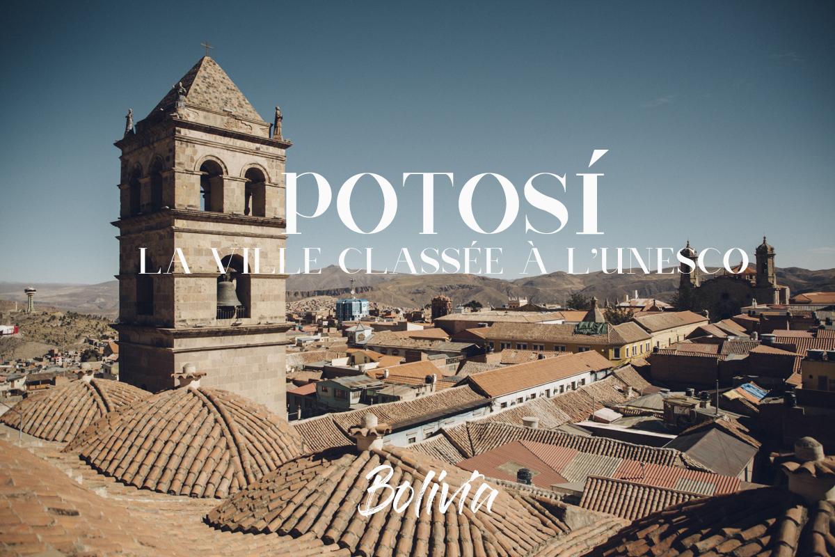 Potosi ville classée à l'UNESCO