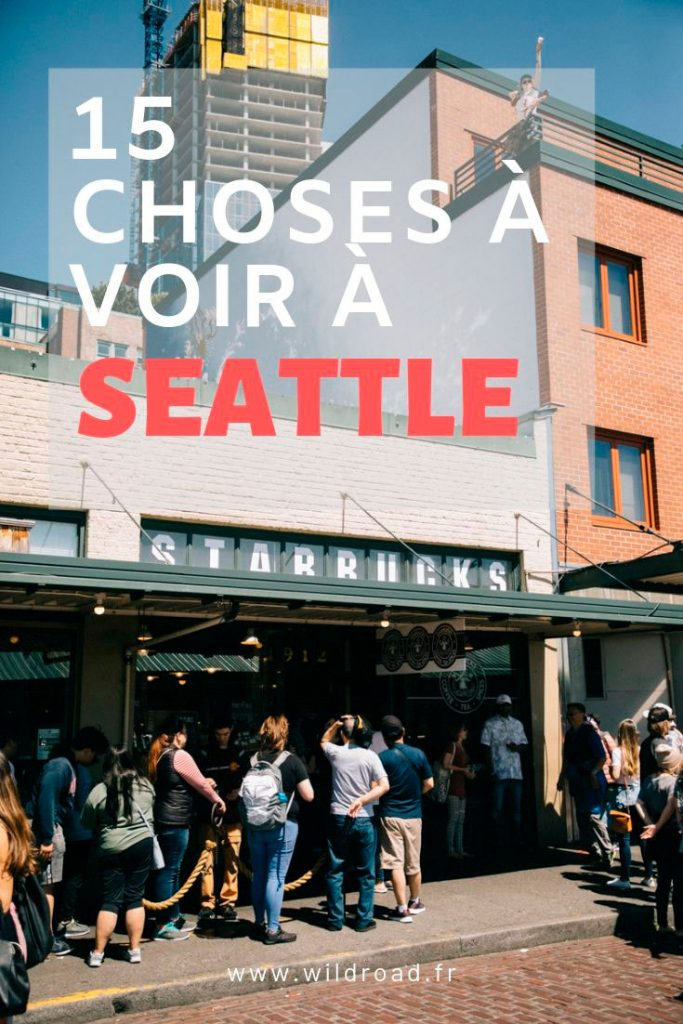 15 choses à voir à Seattle lors d'un city trip