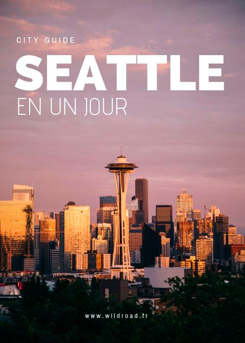 Seattle en 24H, le parfait city trip