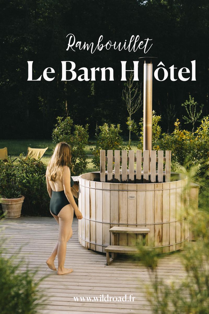 Le Barn hôtel à Rambouillet , week-end nature et detox