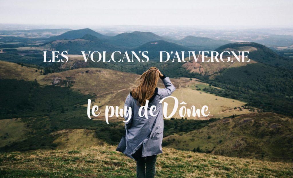 Visiter en une journée le puy de Dôme