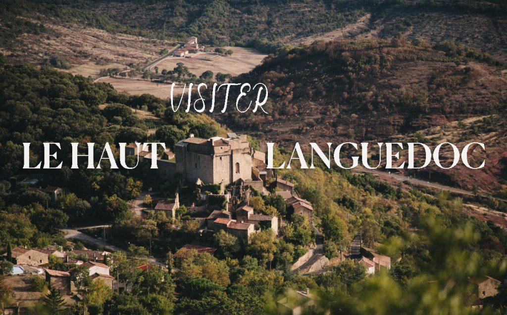 visiter le Haut-Languedoc en un week-end, les villages de charme, le parc régional et le canal du Midi