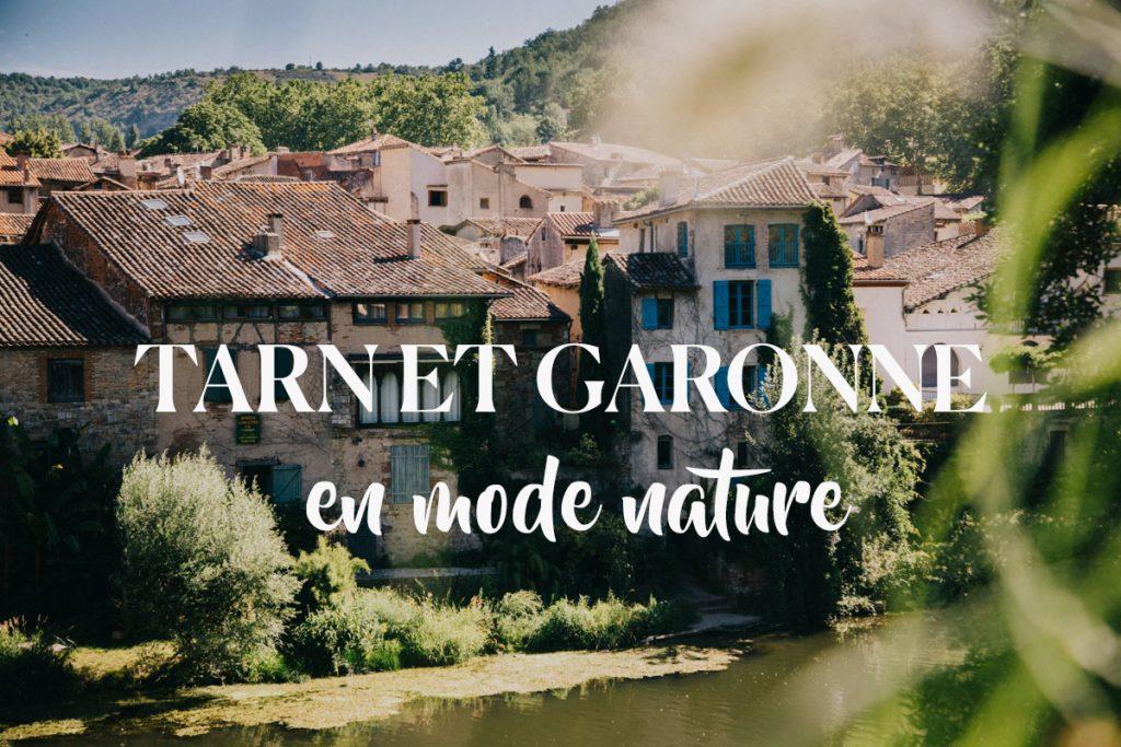 découvrir le Tarn et Garonne en mode nature pendant une semaine