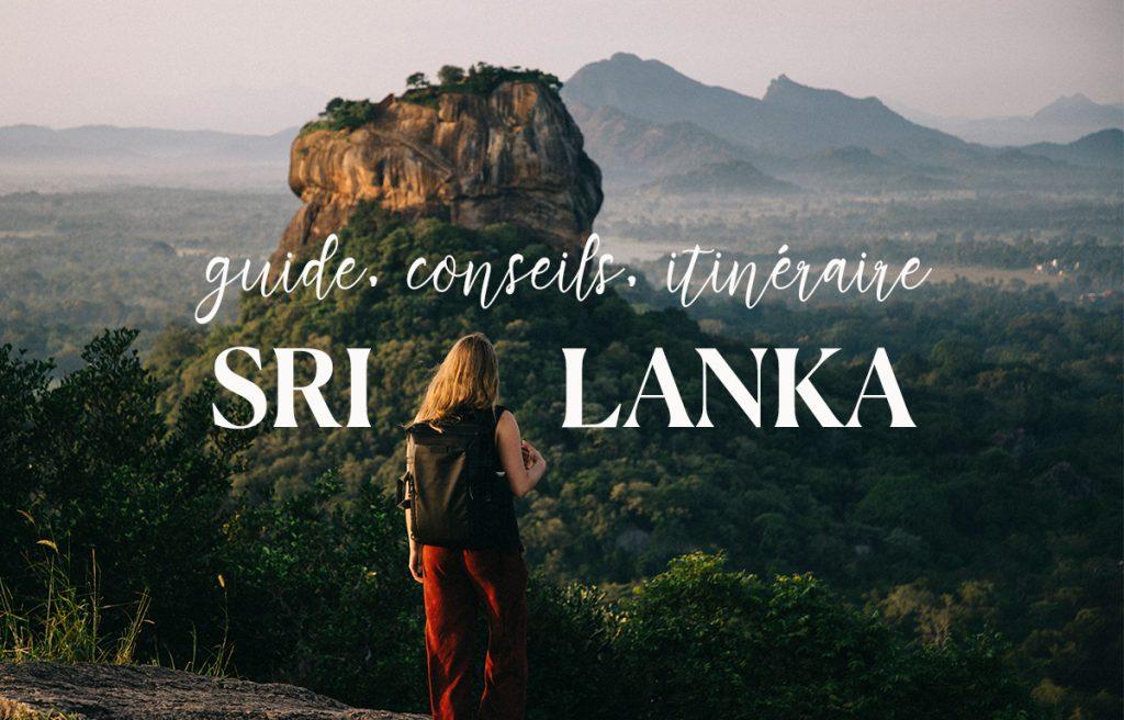 Conseils, itinéraire et guide pratique pour préparer son voyage au Sri Lanka