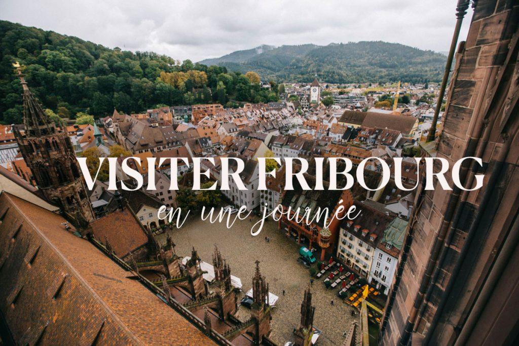 visiter Fribourg en une journée