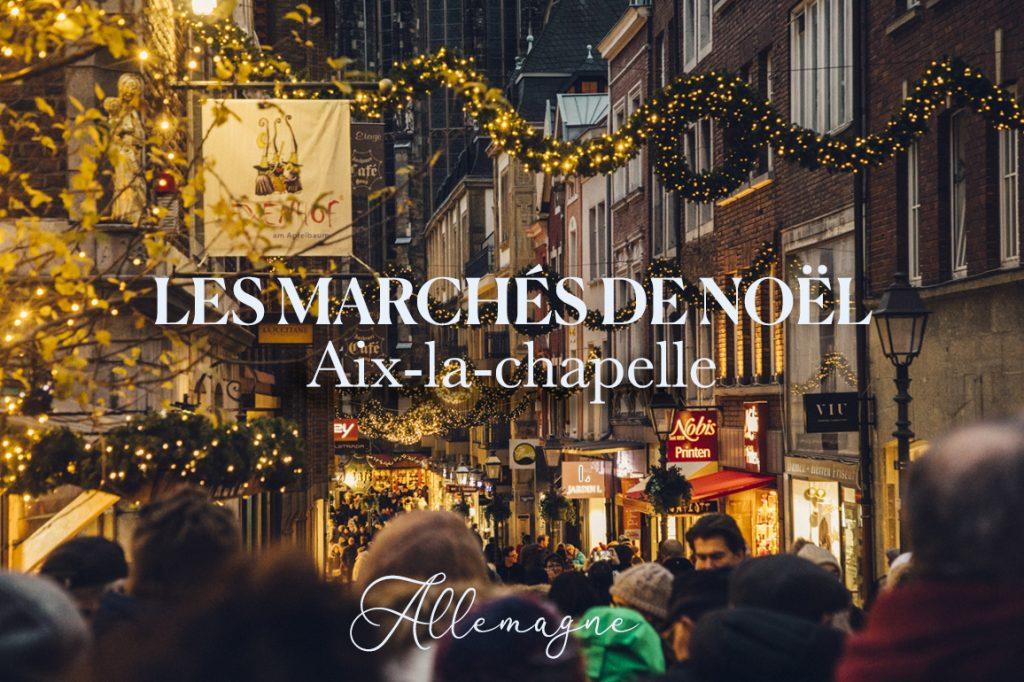 faire les marchés de Noël en Allemagne en un week)end : Monschau et Aix-la-Chapelle