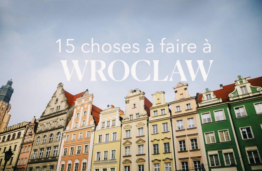 15 choses à faire à Wroclaw en un jour