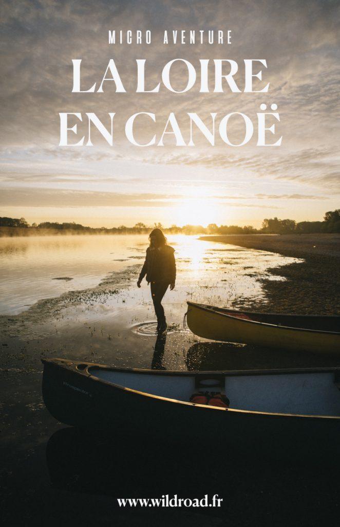 Guide pratique pour organiser son week-end pour descendre la Loire en Canoë, un week-end aventure et nature à deux pas de Paris.Credit photo : wildroad / clara Ferrand