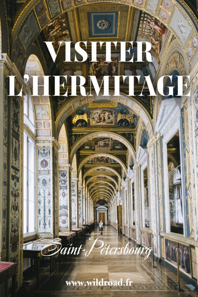 Les choses à savoir pour visiter le musée de l'Hermitage à Saint-Pétersbourg