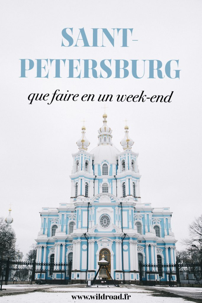 Les visites incontournables à faire en un grand week-end à Saint-Petersbourg en Russie