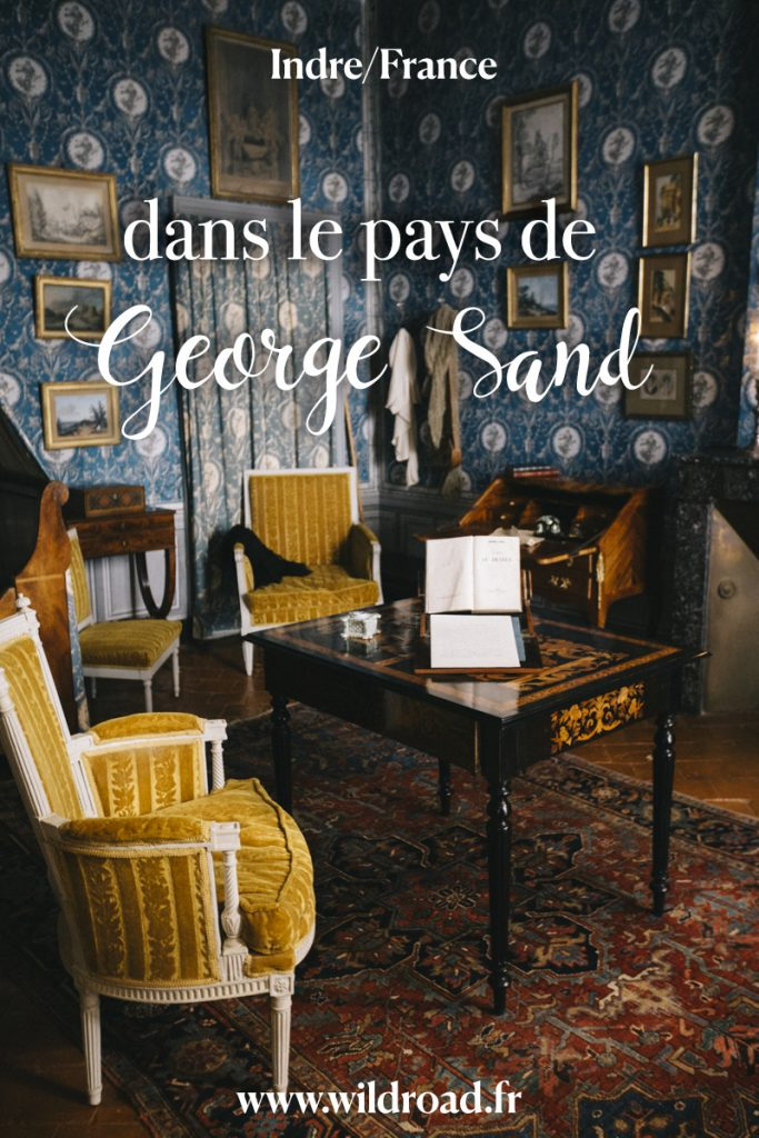 Découvrez l'univers de l'écrivaine George Sand lors d'un week-end dans le Berry. crédit photo : Clara Ferrand - blog Wildroad #berry #indre #weekend #georgesand #france