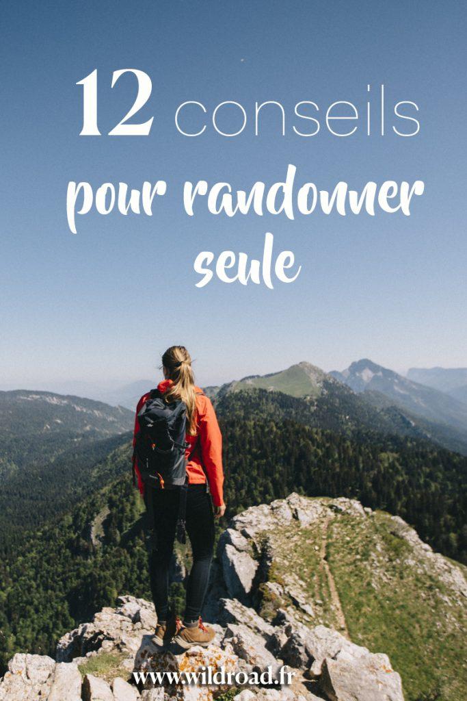 12 conseils pour randonner seule dans la nature lorsqu'on est une femme. Crédit photo : clara Ferrand ) blog wildroad. #randonnée #hiking #conseils #hikingtips