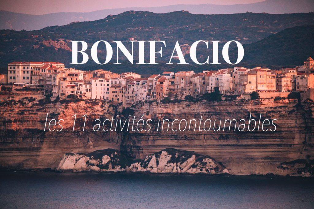 Les 11 activités incontournables à faire à Bonifacio en Corse. crédit photo : Clara Ferrand - blog Wildroad