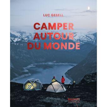 Camper autour du monde, Luc Gesell, Edition Gallimard voyage