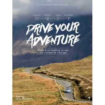 Drive your aventure: 6 mois de vie en Van pour découvrir les confins de l'Europe, Elsa Frindik-Pierret et Bertrand Lanneau pour voyager à noël
