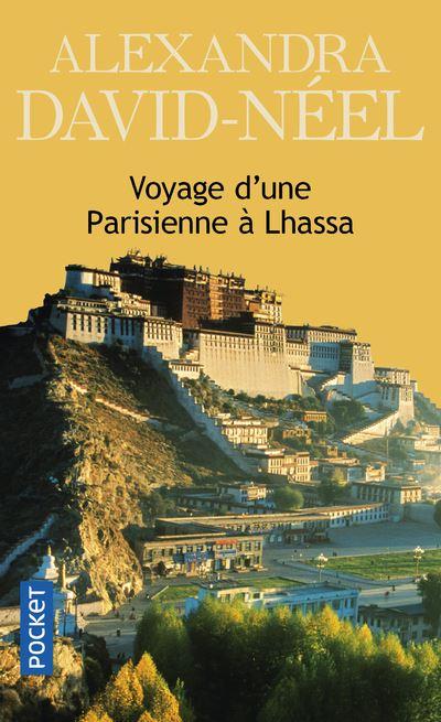 Voyage d'une parisienne à Lhassa, Alexandra David-Néel un livre aventure à offrir à noël