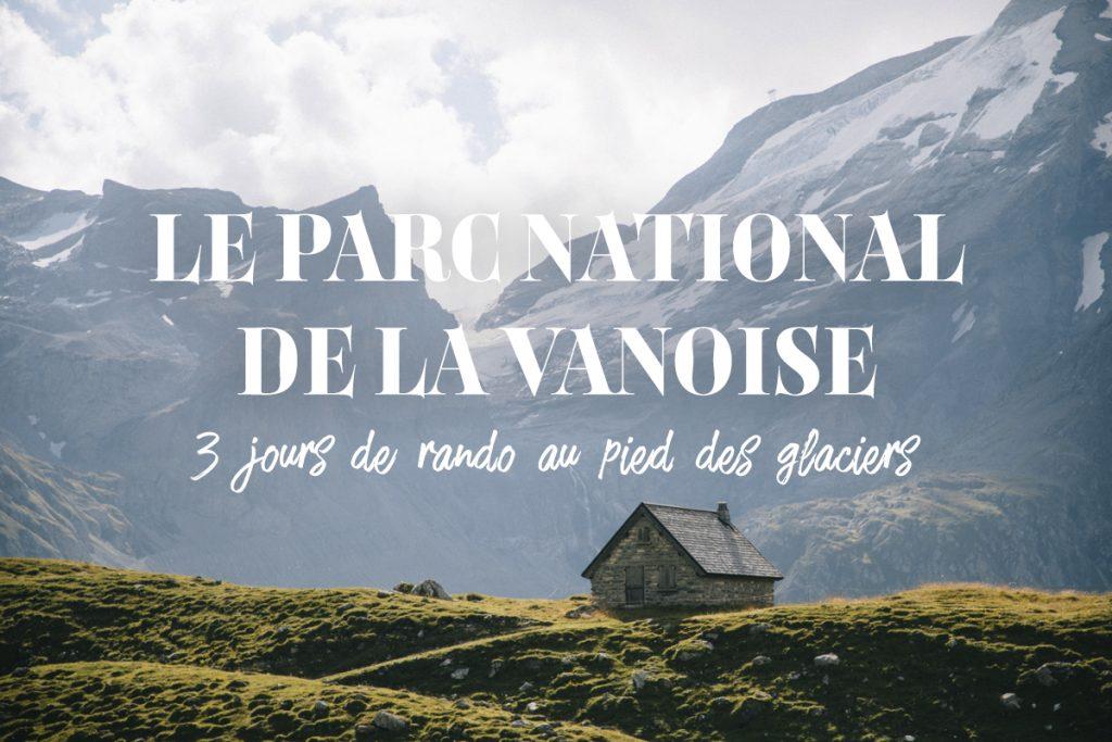 3 jours de randonnée dans le parc national de la Vanoise. crédit photo : Clara Ferrand - blog Wildroad