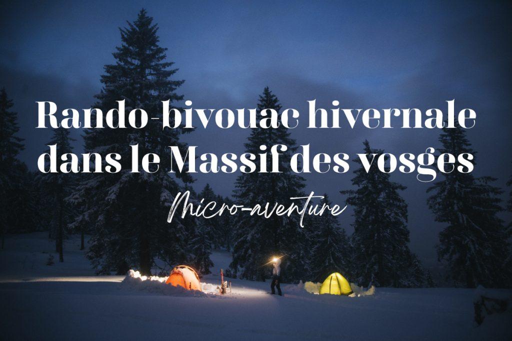 Randonnée bivouac dans le massif des Vosges en hiver. crédit photo : Clara Ferrand - blog Wildroad