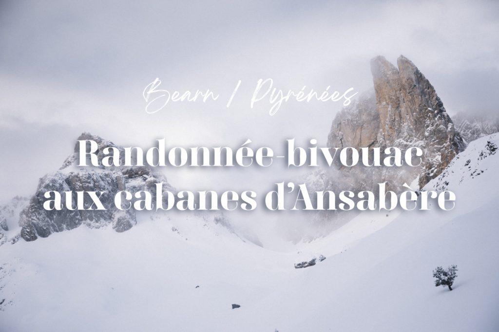 randonnée bivouac aux cabanes d'Ansabère dans les Pyrénées. crédit photo : Clara Ferrand - blog Wildroad