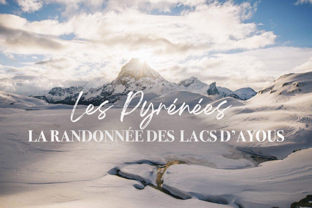 Les lacs d'Ayous en hiver en boucle jusqu'au refuge d'Ayous. crédit photo : Clara Ferrand - blog Wildroad