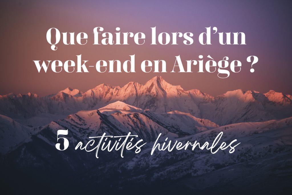 Les 5 activités hivernales à faire lors d'un week-end en Ariège. crédit photo : Clara Ferrand - blog Wildroad